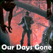 Our Days Gone